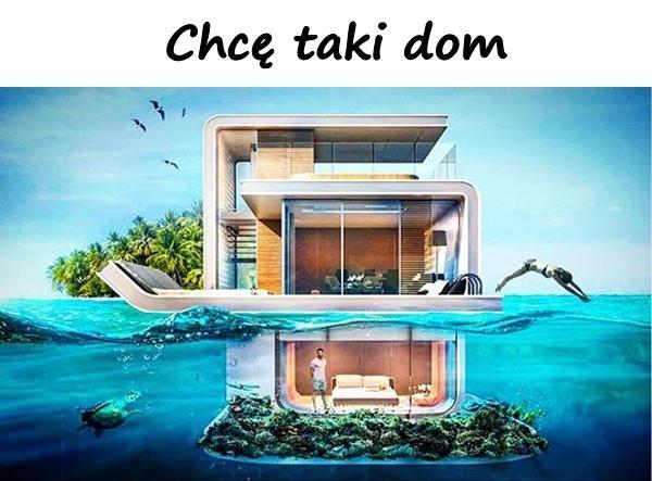 Chcę taki dom