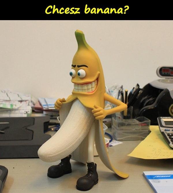 Chcesz banana?