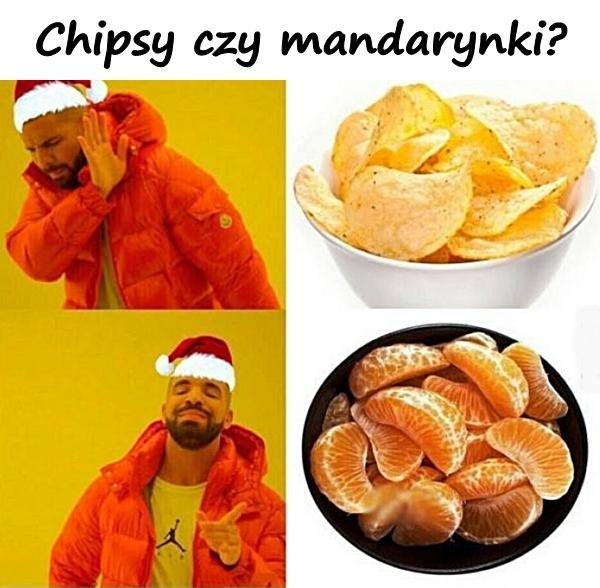 Chipsy czy mandarynki?