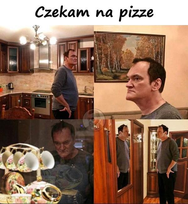 Czekam na pizze
