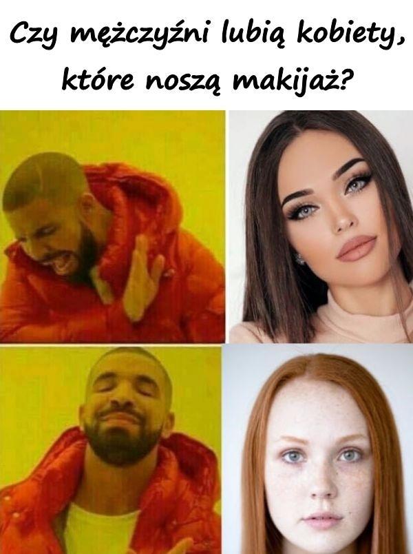 Czy mężczyźni lubią kobiety, które noszą makijaż?