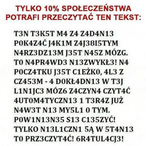 Tylko 10% społeczeństwa potrafi przeczytać ten tekst