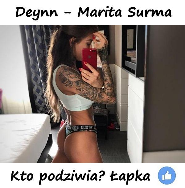 Deynn - Marita Surma. Kto podziwia? Łapka!
