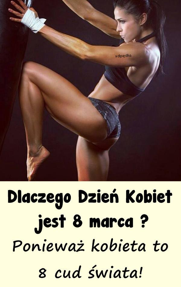 Dlaczego Dzień Kobiet jest 8 marca? Ponieważ kobieta to 8 cud świata!