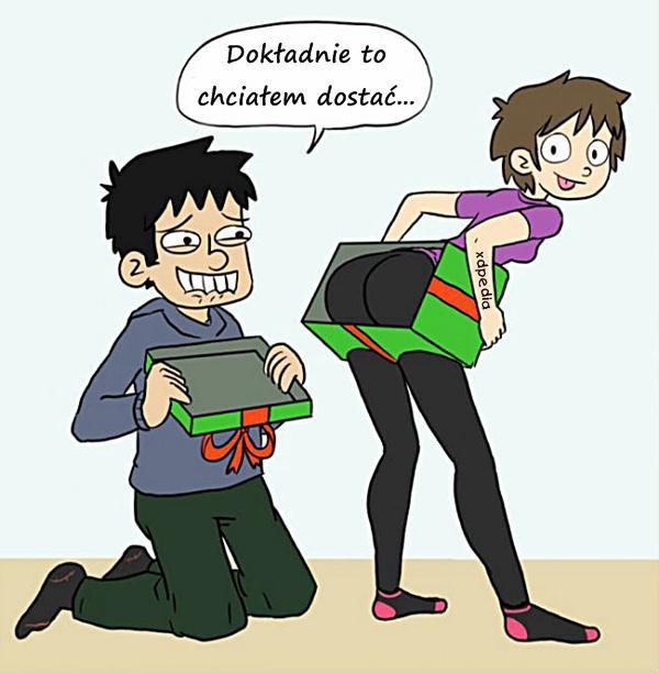 Dokładnie to chciałem dostać... Tagi: kwejk, prezent, dupa, komiks, bzykanie, kopulacja, stosunkowanie, bzykanko.