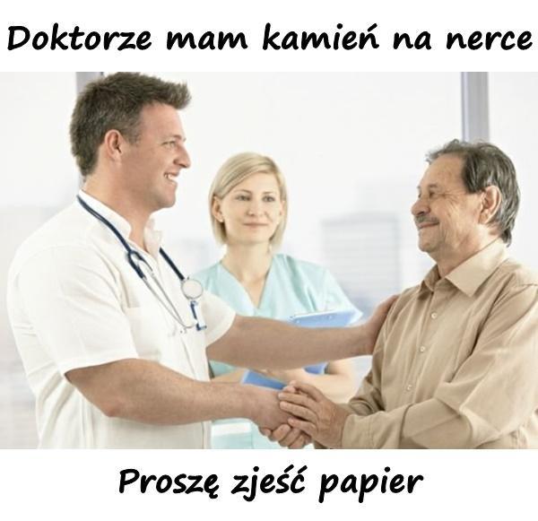 - Doktorze, mam kamień na nerce - Proszę zjeść papier