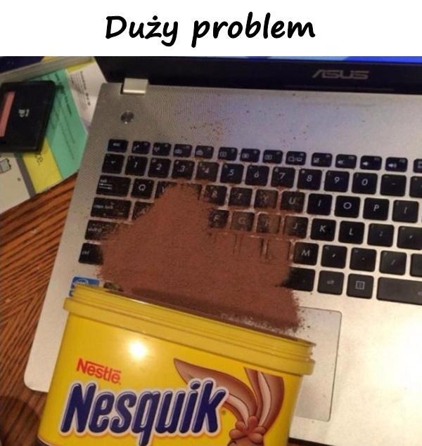 Duży problem