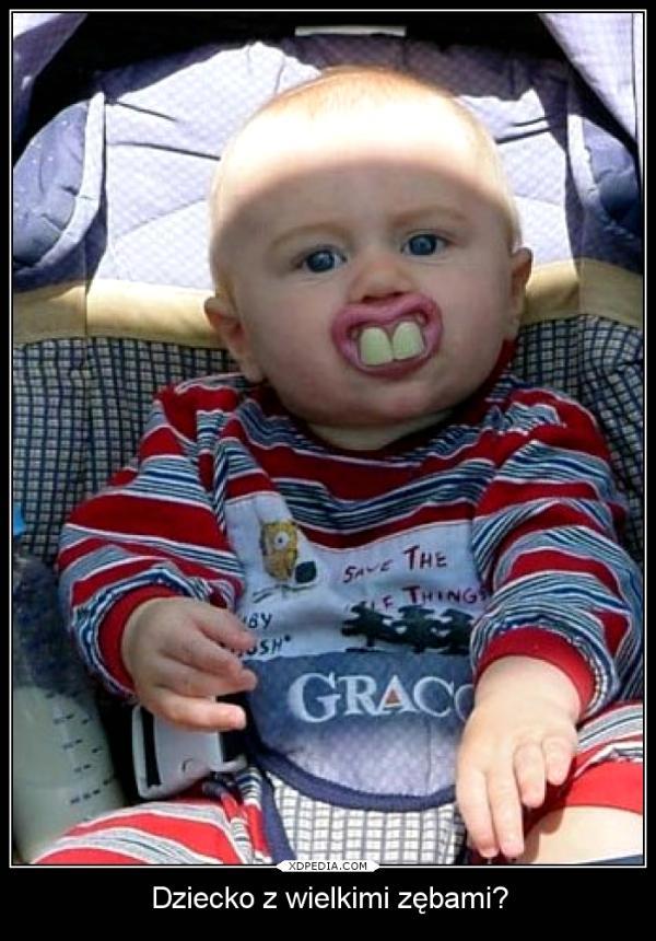Dziecko z wielkimi zębami?