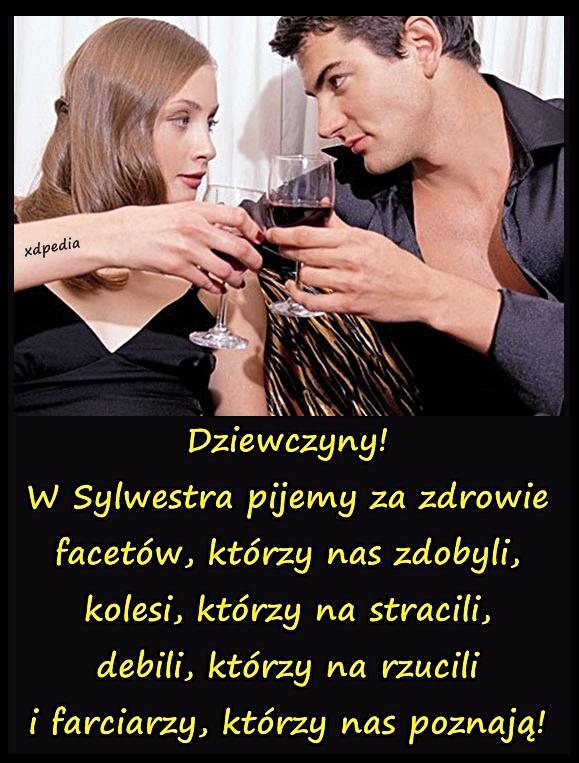 Dziewczyny! W Sylwestra pijemy za zdrowie...