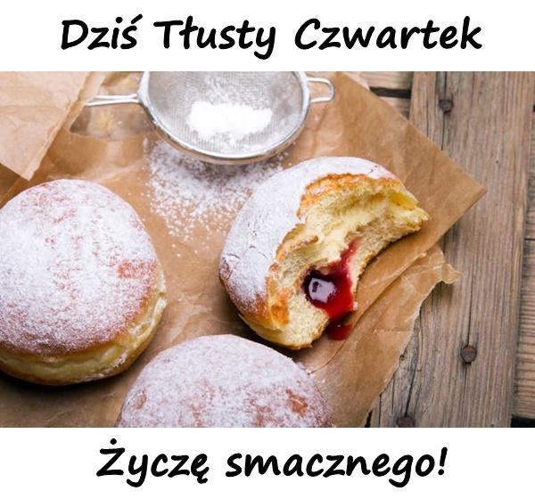 Dziś Tłusty Czwartek - Życzę smacznego!