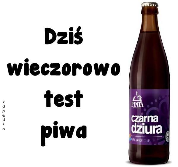 Dziś wieczorowo test piwa