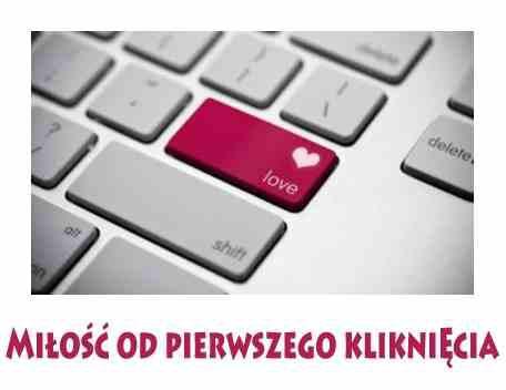 Miłość od pierwszego kliknięcia...