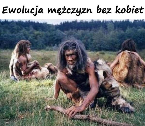 Ewolucja mężczyzn bez kobiet