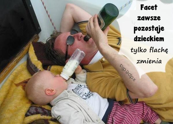 Facet zawsze pozostaje dzieckiem tylko flachę zmienia