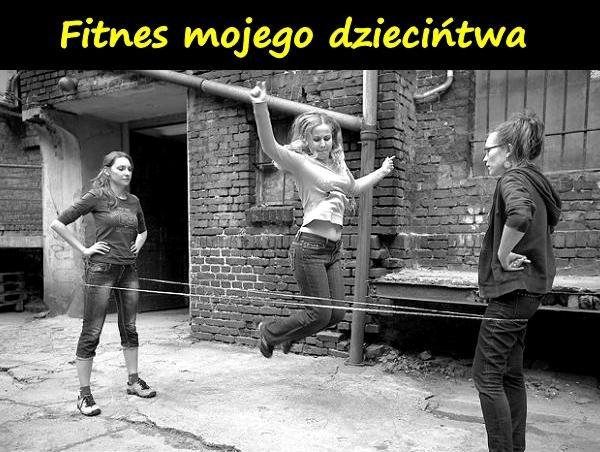 Fitness mojego dzieciństwa