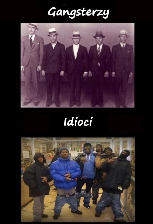 Gangsterzy vs. idioci