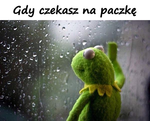Gdy czekasz na paczkę