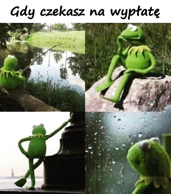Gdy czekasz na wypłatę