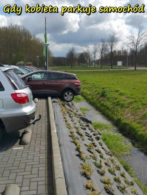 Gdy kobieta parkuje samochód