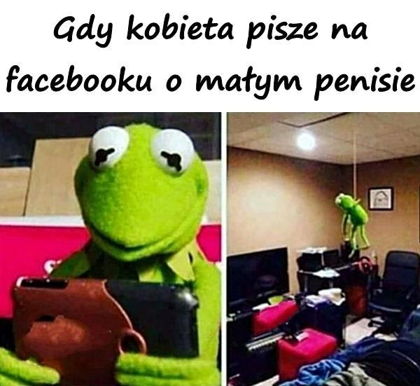 Gdy kobieta pisze na facebooku o małym penisie