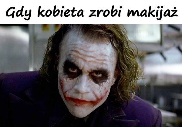 Gdy kobieta zrobi makijaż
