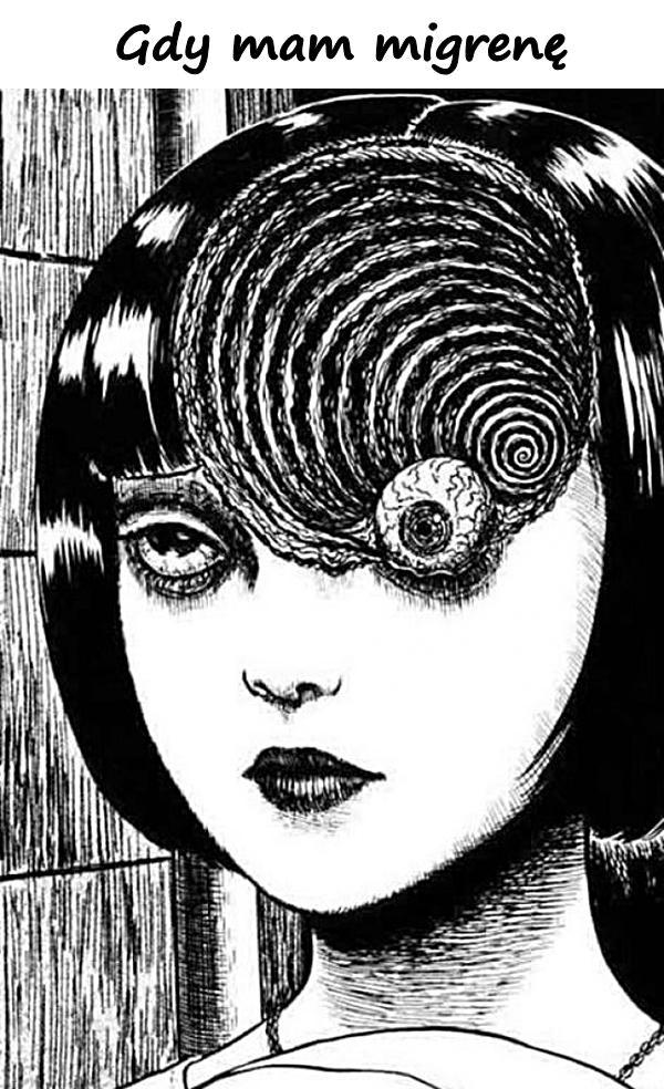 Gdy mam migrenę