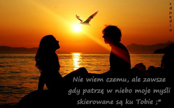 Nie wiem czemu, ale zawsze gdy patrzę w niebo moje myśli skierowane są ku Tobie ;*