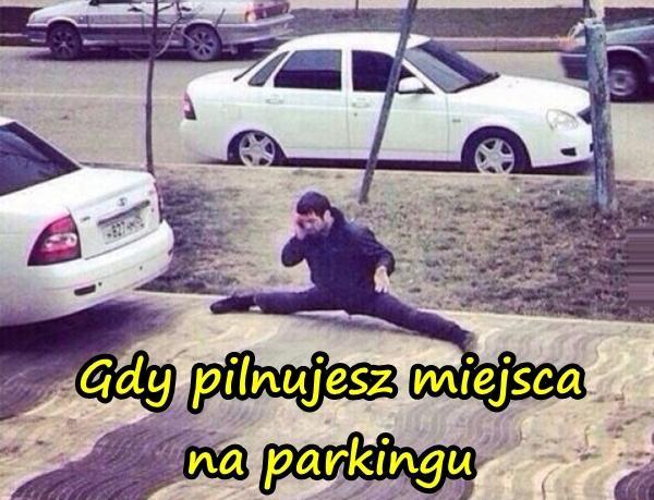Gdy pilnujesz miejsca na parkingu