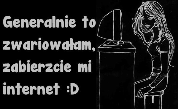 Generalnie to zwariowałam, zabierzcie mi internet :D Tagi: memy, internet, mem, besty, zwariowałam.