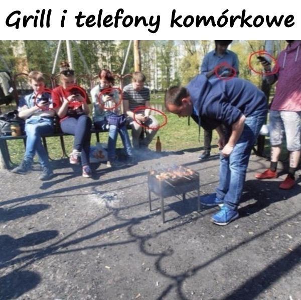 Grill i telefony komórkowe