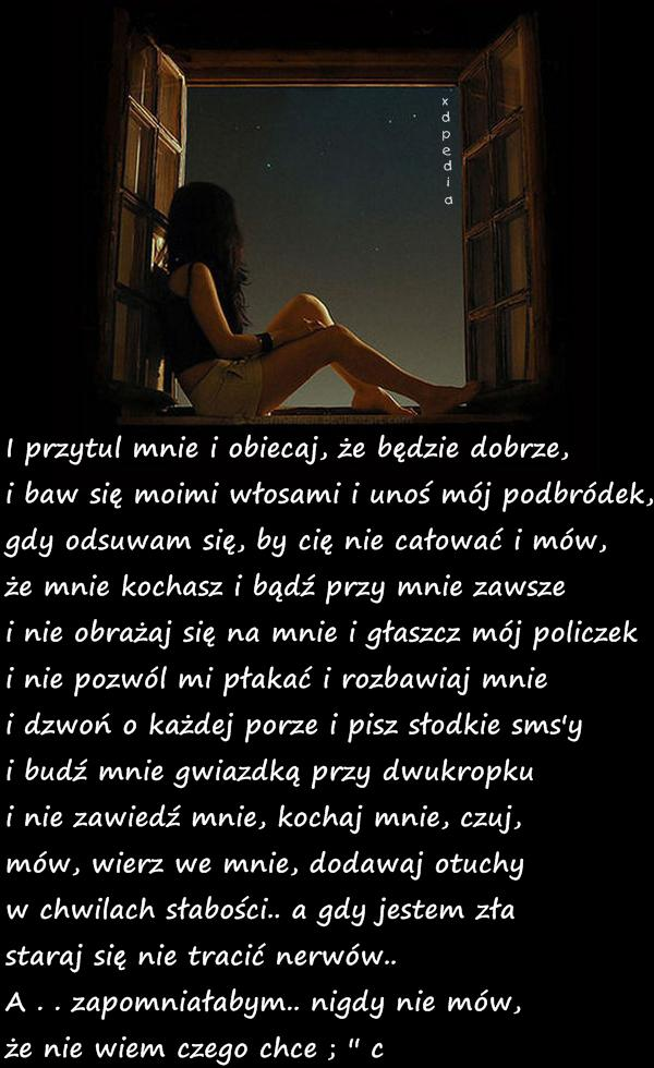 I przytul mnie i obiecaj, że będzie dobrze...