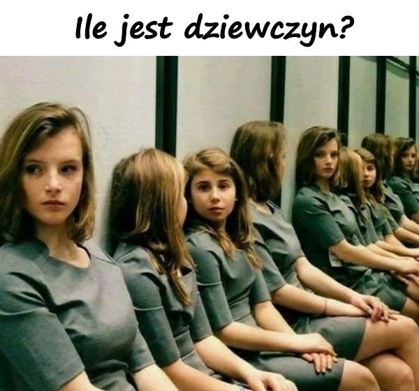 Ile jest dziewczyn?