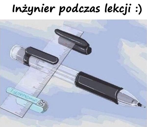 Inżynier podczas lekcji :)