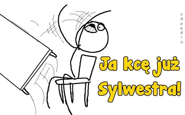 Ja kcę już Sylwestra!