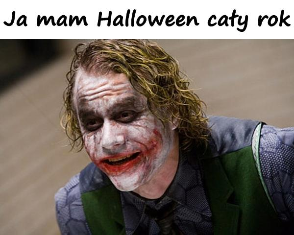 Ja mam Halloween cały rok