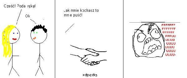 - Cześć! Podaj rękę! - Jak mnie kochasz to mnie puść! - Fuuu