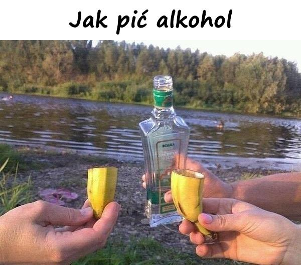 Jak pić alkohol