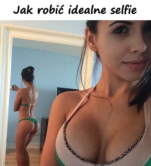 Jak robić idealne selfie