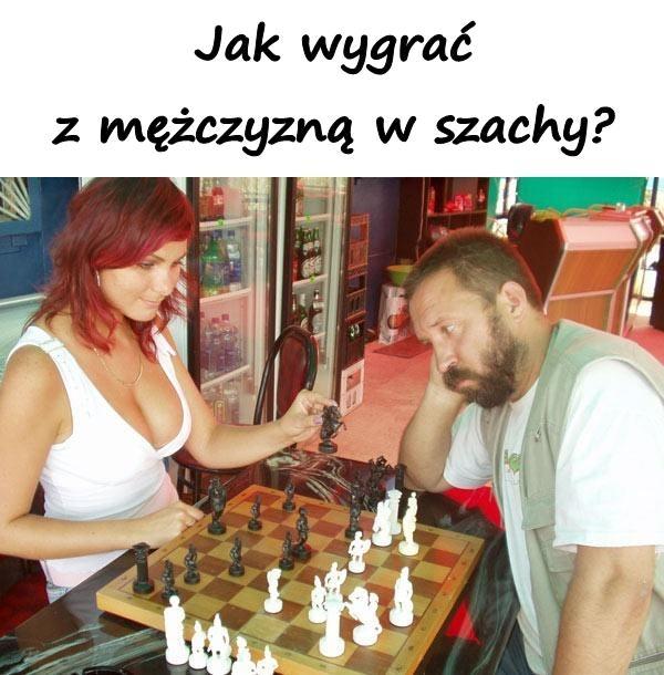 Jak wygrać z mężczyzną w szachy?