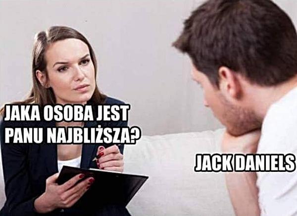 - Jaka osoba jest Panu najbliższa? - Jack Daniels
