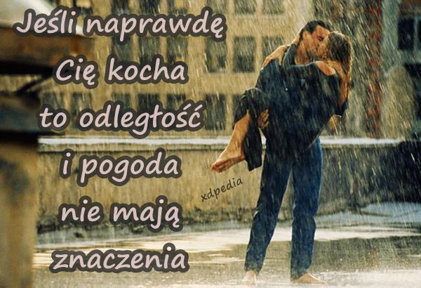 Jeśli naprawdę Cię kocha to odległość i pogoda nie mają znaczenia