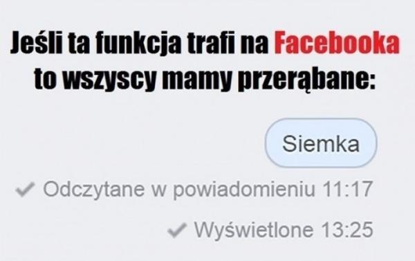 Jeśli ta funkcja trafi na facebooka to wszyscy mamy przerąbane