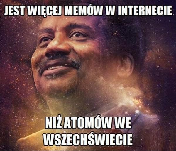 Jest więcej memów w internecie niż atomów we wszechświecie.