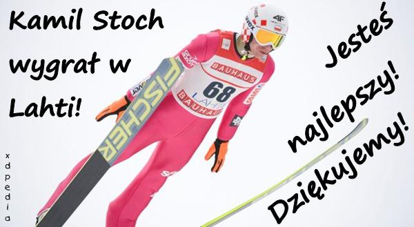 Kamil Stoch wygrał w Lahti! Jesteś najlepszy! Dziękujemy!