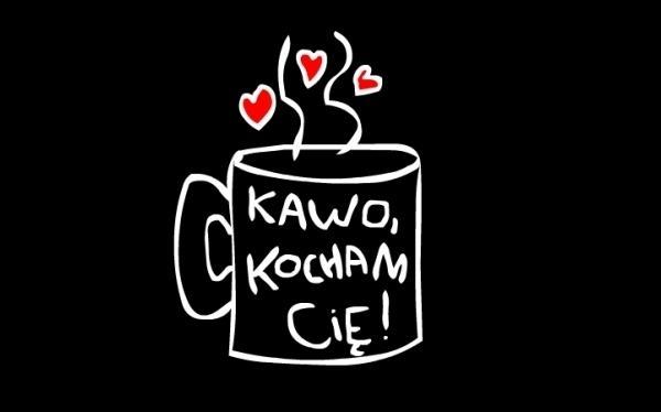 Kawo, kocham cię!
