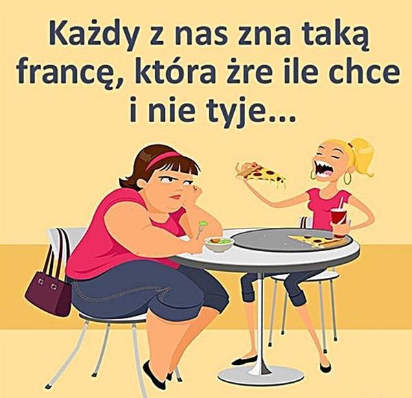 Każdy z nas zna taką francę, która żre ile chce i nie tyje
