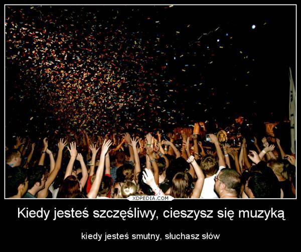 Kiedy jesteś szczęśliwy, cieszysz się muzyką
