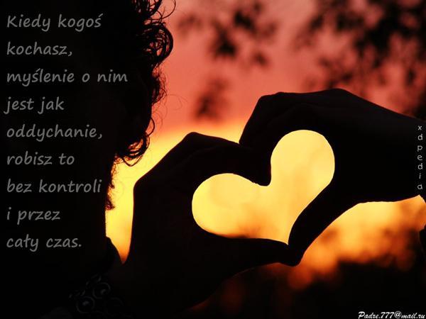 Kiedy kogoś kochasz, myślenie o nim jest jak oddychanie – robisz to bez kontroli i przez cały czas.