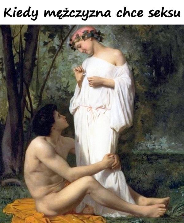 Kiedy mężczyzna chce seksu