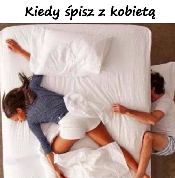 Kiedy śpisz z kobietą